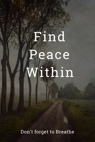 Find Peace Within Don't forget to Breathe