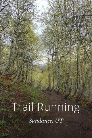 Trail Running Sundance, UT