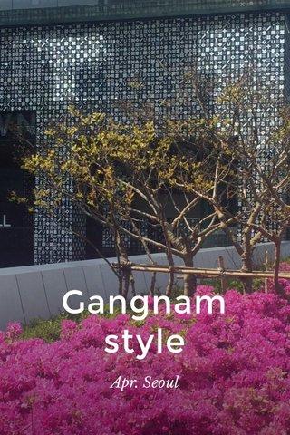 Gangnam style Apr. Seoul