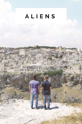 ALIENS in Matera