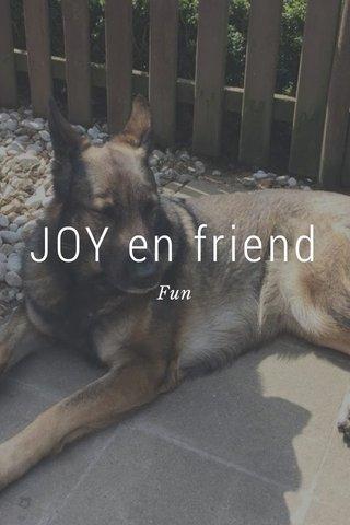 JOY en friend Fun