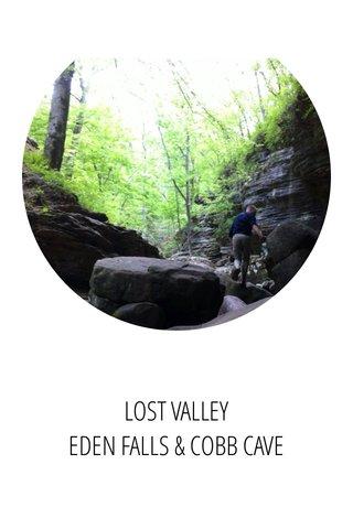 LOST VALLEY EDEN FALLS & COBB CAVE