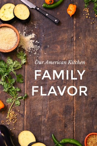 FAMILY FLAVOR Our American Kitchen