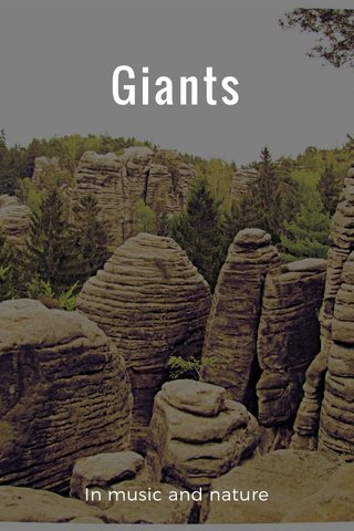 Giants In music and nature