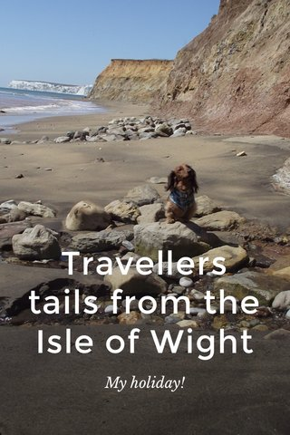 Travellers tails from the Isle of Wight My holiday!