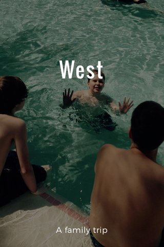 West A family trip