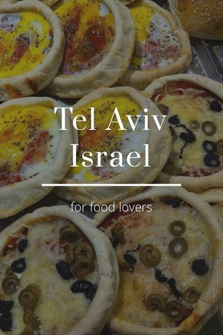 Tel Aviv Israel for food lovers