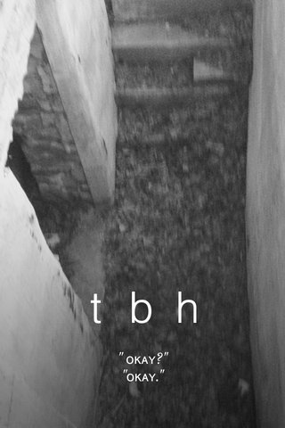 "tbh "" ᴏᴋᴀʏ?"" ""ᴏᴋᴀʏ."""