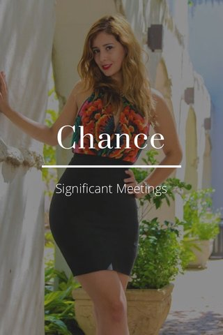 Chance Significant Meetings