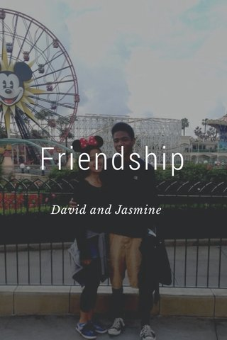 Friendship David and Jasmine