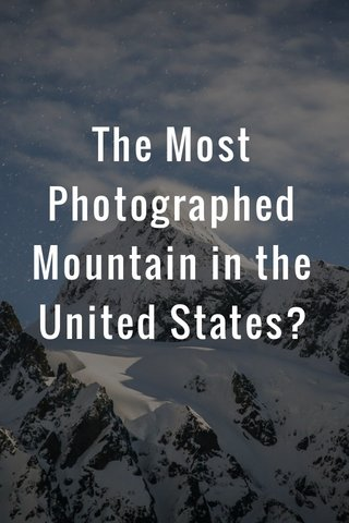 The Most Photographed Mountain in the United States?