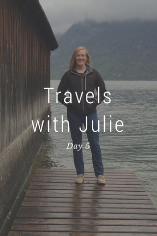 Travels with Julie Day 5