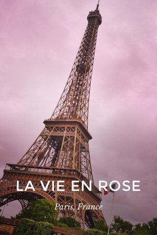 LA VIE EN ROSE Paris, France