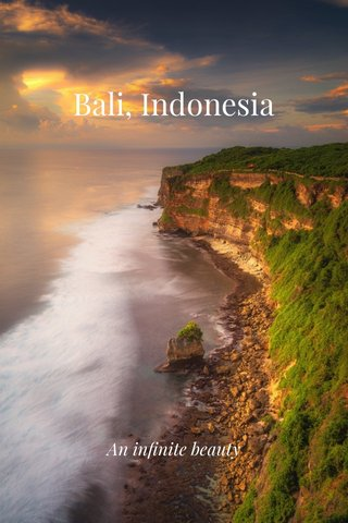 Bali, Indonesia An infinite beauty