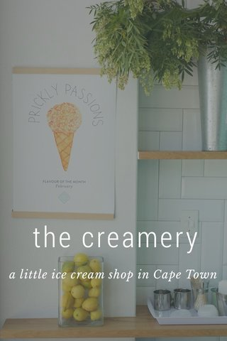 the creamery a little ice cream shop in Cape Town