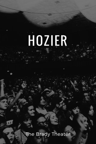 HOZIER The Brady Theater