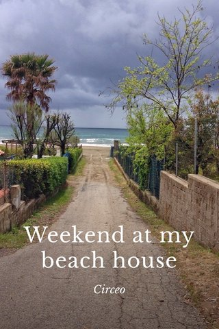 Weekend at my beach house Circeo