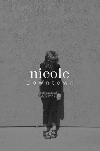 nicole downtown
