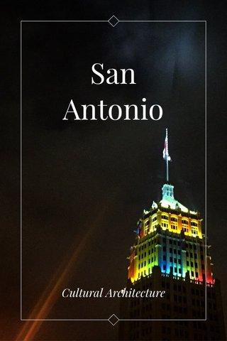 San Antonio Cultural Architecture
