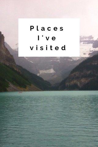 Places I've visited
