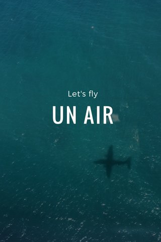 UN AIR Let's fly
