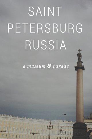 SAINT PETERSBURG RUSSIA a museum & parade