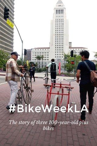#BikeWeekLA The story of three 100-year-old plus bikes