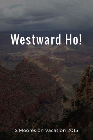 Westward Ho! S'Moores on Vacation 2015