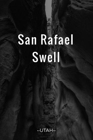 San Rafael Swell ••UTAH••