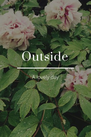 Outside A lovely day