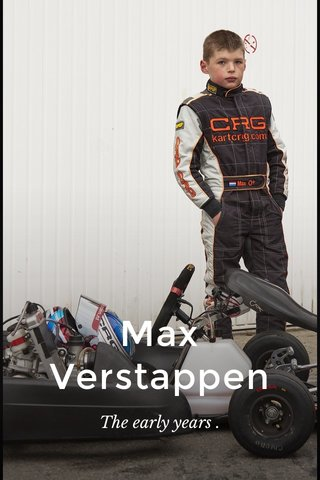 Max Verstappen The early years .