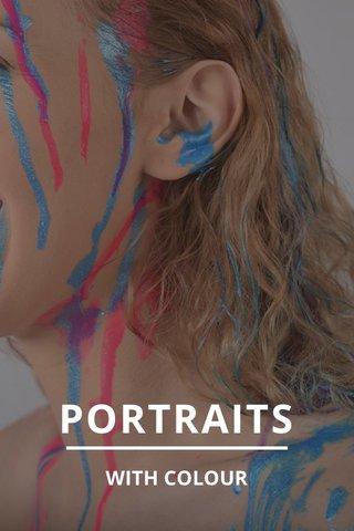PORTRAITS WITH COLOUR