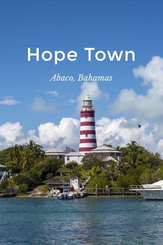 Hope Town Abaco, Bahamas