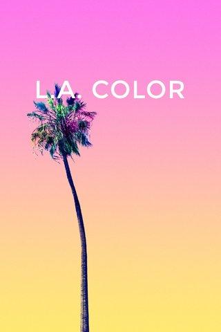 L.A. COLOR