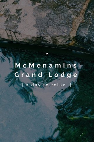 McMenamins Grand Lodge | a day to relax |