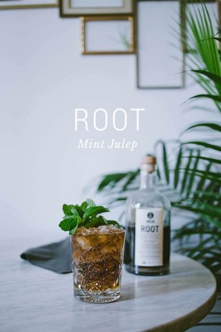 ROOT Mint Julep
