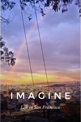 IMAGINE Life in San Francisco