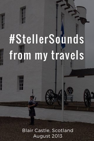 #StellerSounds from my travels Blair Castle, Scotland August 2013
