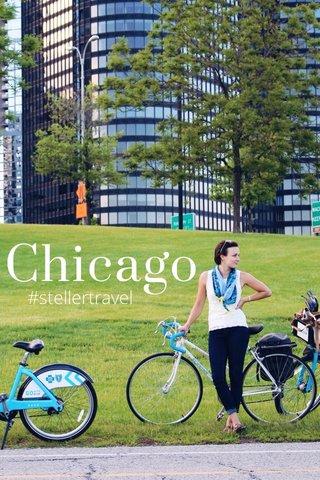 Chicago #stellertravel