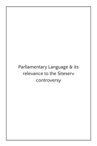 Parliamentary Language & its relevance to the Siteserv controversy