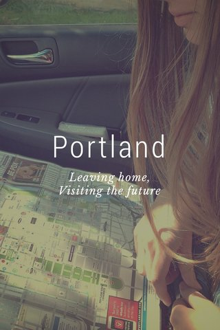 Portland Leaving home, Visiting the future