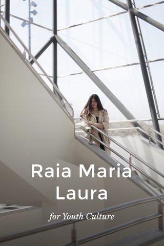 Raia Maria Laura for Youth Culture
