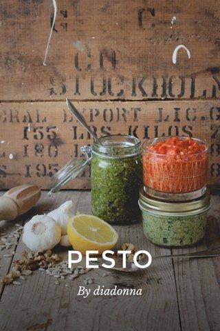 PESTO By diadonna