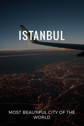 ISTANBUL MOST BEAUTIFUL CITY OF THE WORLD