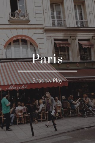 Paris Shadow Play