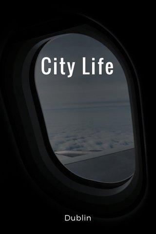 City Life Dublin