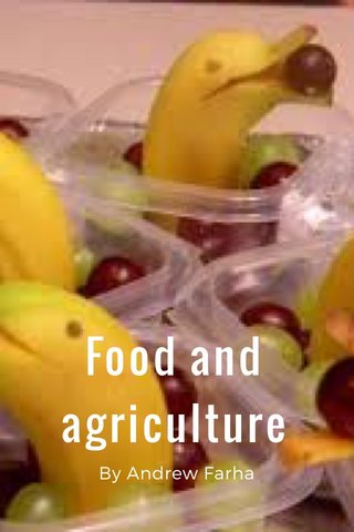Food and agriculture By Andrew Farha