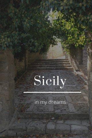 Sicily in my dreams