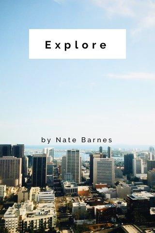 Explore by Nate Barnes