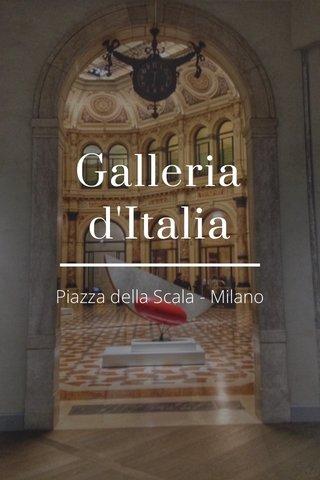 Galleria d'Italia Piazza della Scala - Milano
